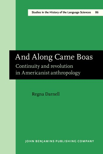 9781556196232: And Along Came Boas: Continuity and revolution in Americanist anthropology (Studies in the History of the Language Sciences)