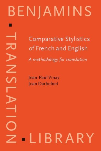 Comparative Stylistics of French and English: A methodology for translation (Benjamins Translation ...