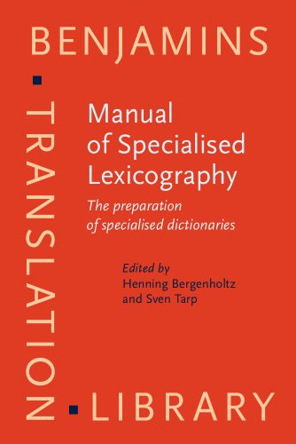 Manual of Specialized Lexicography: The Preparation of: Bergenholtz, Henning (Editor)/