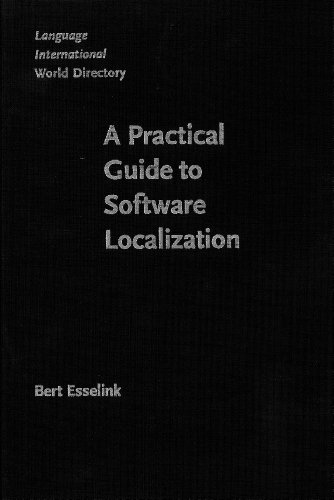 9781556197420: A Practical Guide to Software Localization (Language International World Directory)