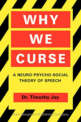 Why We Curse. A Neuro-Psycho-Social Theory of Speech.