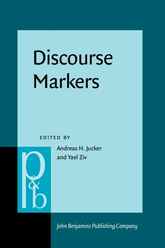 Discourse Markers: Descriptions and theory (Pragmatics & Beyond New Series): John Benjamins ...