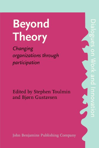 9781556198267: Beyond Theory: Changing organizations through participation (Dialogues on Work and Innovation)