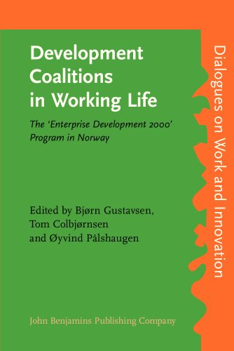Development Coalitions in Working Life: The 'Enterprise Development 2000' Program in Norway