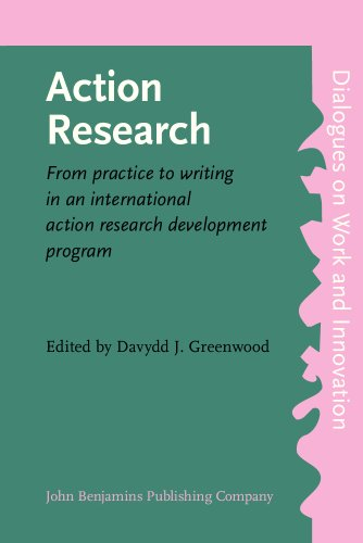 9781556198328: Action Research: From practice to writing in an international action research development program (Dialogues on Work and Innovation)