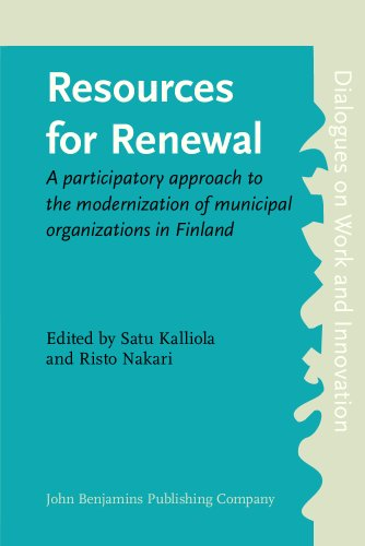 9781556198342: Resources for Renewal: A participatory approach to the modernization of municipal organizations in Finland (Dialogues on Work and Innovation)