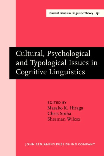 Cultural, Psychological and Typological Issues in Cognitive Linguistics: Selected papers of the ...