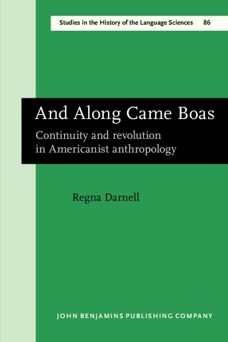 9781556198991: And Along Came Boas: Continuity and revolution in Americanist anthropology (Studies in the History of the Language Sciences)