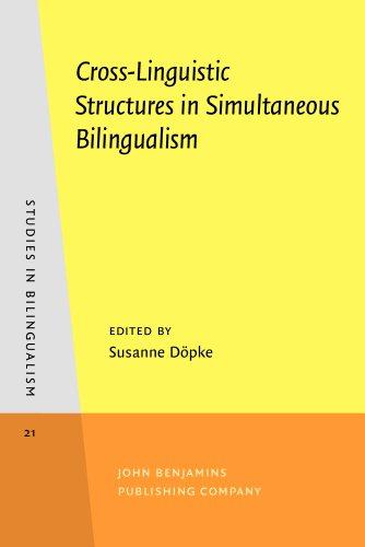 Cross-Linguistic Structures in Simultaneous Bilingualism (Studies in Bilingualism)