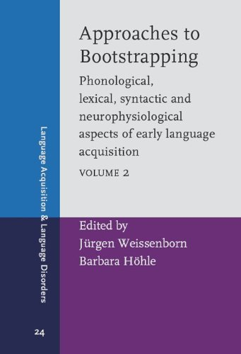 Approaches to Bootstrapping: Phonological, lexical, syntactic and: John Benjamins Publishing