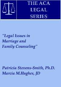 """""""Legal Issues in Marriage and Family Counseling"""" (The Aca Legal, Vol 7): Stevens, ..."""