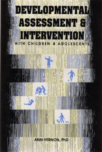 Developmental Assessment and Intervention With Children and Adolescents (1556201125) by Vernon, Ann