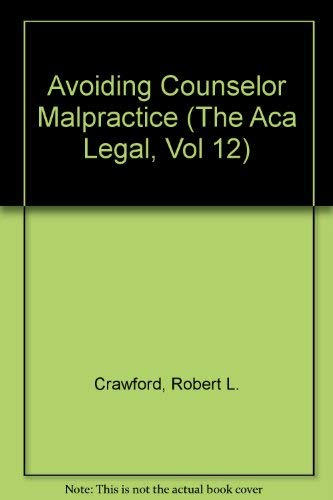 "Avoiding Counselor Malpractice"" (The Aca Legal, Vol: Crawford, Robert L."