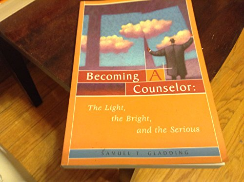 9781556201912: Becoming a Counselor: The Light, the Bright, and the Serious