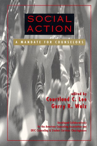 Social Action: A Mandate for Counselors: Walz, Garry Richard,