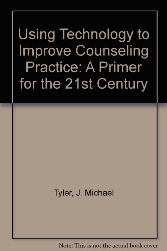 9781556202278: Using Technology to Improve Counseling Practice: A Primer for the 21st Century