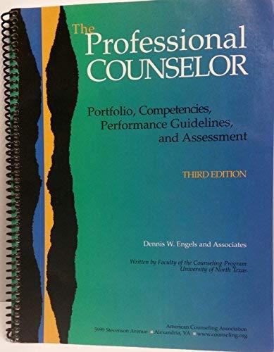 The Professional Counselor : Portfolio, Competencies, Performance: Dennis W. Engels