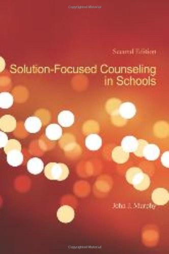 Solution-Focused Counseling In Schools, 2nd Edition (1556202474) by John J. Murphy