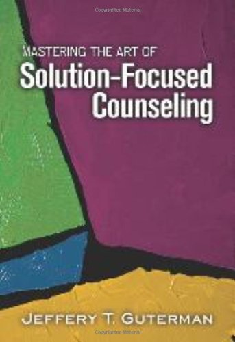 9781556202674: Mastering the Art of Solution-Focused Counseling