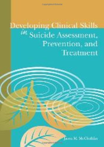 Developing Clinical Skills in Suicide Assessment, Prevention, and Treatment: Jason M.; Ph.d. ...