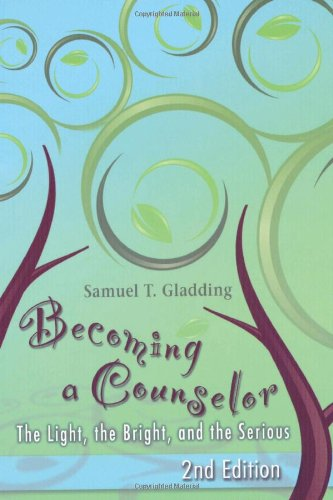 9781556202810: Becoming a Counselor: The Light, the Bright, and the Serious