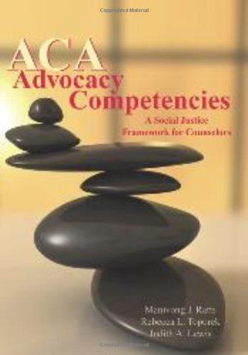 ACA Advocacy Competencies: A Social Justice Framework: Rebecca L. Toporek,