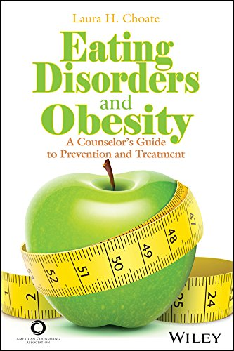 Eating Disorders and Obesity: A Coundelor's Guide: Laura Choate (Editor)