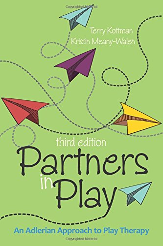 Partners in Play: An Adlerian Approach to Play Therapy: Kottman , Terry/ Kristin Meany-walen