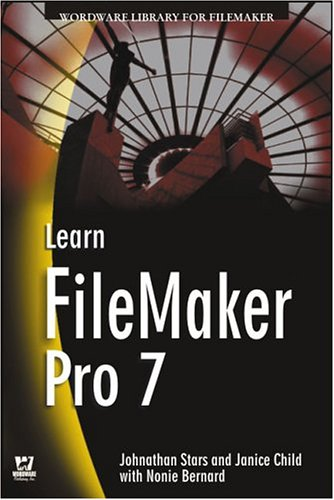 9781556220982: Learn FileMaker Pro 7 (Wordware Library for FileMaker)