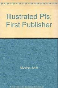 Illustrated Pfs: First Publisher: Mueller, John, Wang,