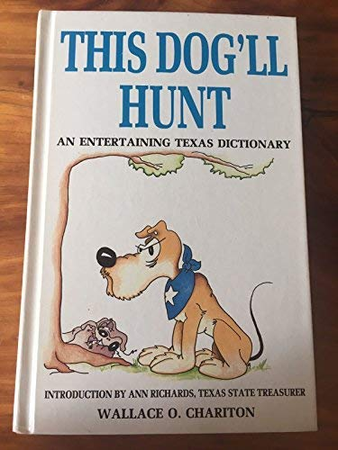 9781556221262: This dog'll hunt (Regional Books)