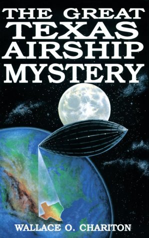 9781556221408: The Great Texas Airship Mystery