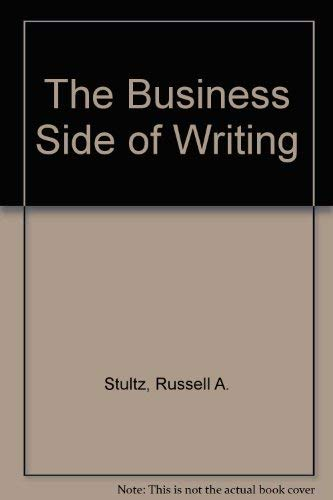 9781556221576: The Business Side of Writing