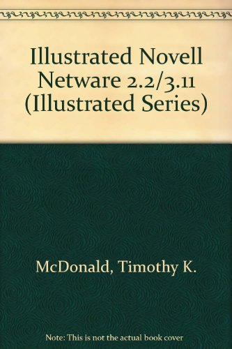 Illustrated Novell Netware 2.X/3.X Software (Illustrated Series): McDonald, Timothy K.