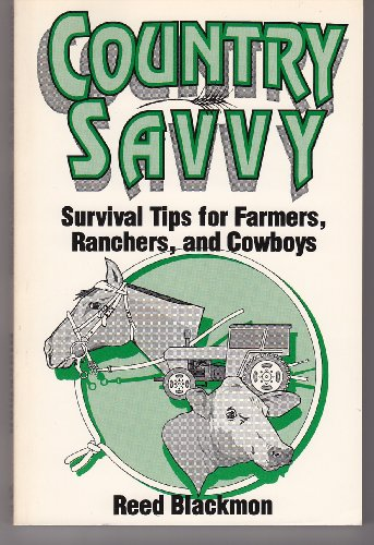 Country Savvy: Survival Tips for Farmers, Ranchers, and Cowboys