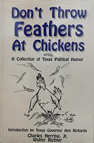 Don't Throw Feathers at Chickens : A: Herring, Charles, Jr.;