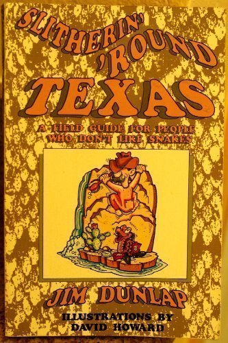 9781556223136: Slitherin' 'Round Texas: A Field Guide for People Who Dislike the Snakes of Texas