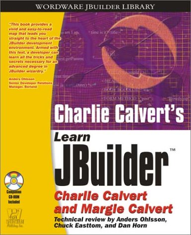 9781556223303: Charles Calvert's Learn JBuilder (Wordware JBuilder Library)