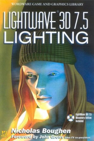9781556223549: LightWave 3D 7.5 Lighting (Wordware Game and Graphics Library)