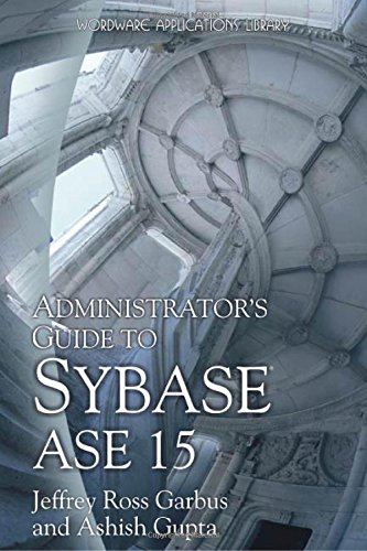 9781556223600: Administrator's Guide To Sybase ASE 15 (Wordware Applications Library)