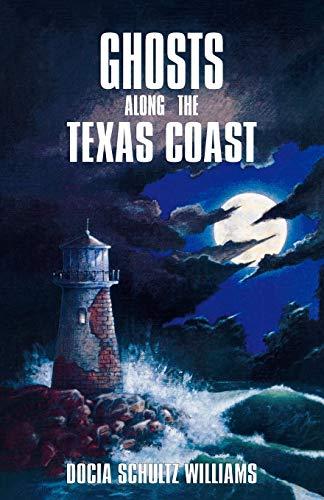 Ghosts Along the Texas Coast: Williams, Docia Schultz