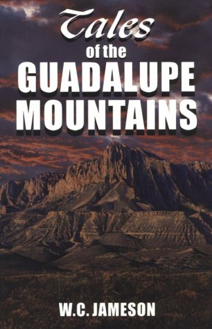 Tales of the Guadalupe Mountains: Jameson, W.C.
