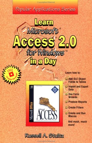 Learn Microsoft Access 2.0 for Windows in a Day (Popular Applications Series): Stultz, Russell A.