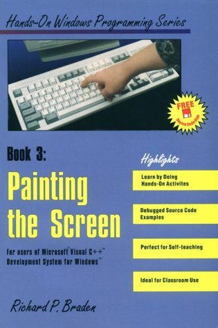 Painting the Screen: For Users of Microsoft Visual C++ Development System for Windows/Book and...
