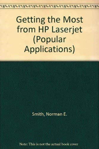 Getting the Most from Your Hp Laserjet/Book and Disk (Popular Applications Series): Smith, ...
