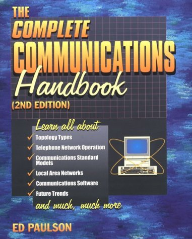 Complete Communications Handbook, 2nd Edition: Paulson, Edward