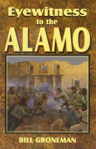 9781556225024: Eyewitness to the Alamo