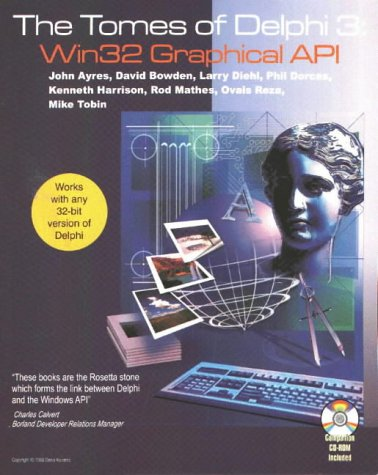 The Tomes of Delphi 3: Win32 Graphical: Bowden, David, Diehl,