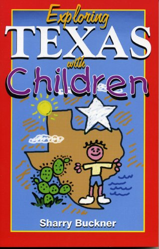 Exploring Texas with Children: Buckner, Sharry