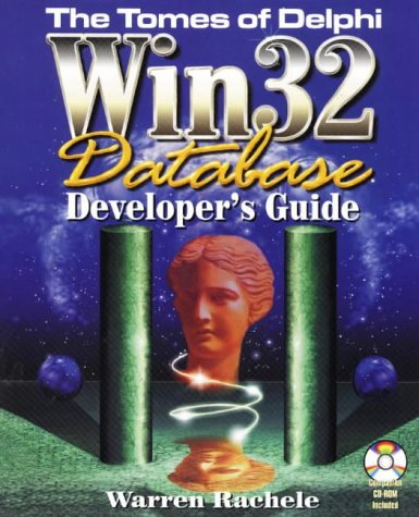 9781556226632: Tomes of Delphi WIN32 Database Developer's Guide